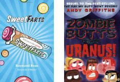 """Gross-out"" books like ""SweetFarts"" and ""Zombie Butts from Uranus"" that pander to base humor, do not effectively encourage literacy."